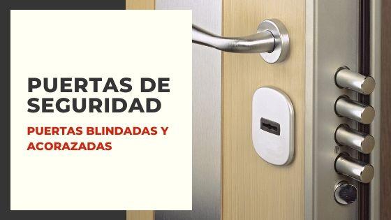 Puertas de seguridad blindadas y acorazadas